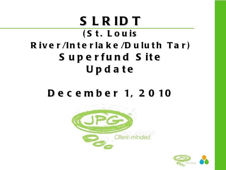 SLRIDT (St. Louis River/Interlake/Duluth Tar)  Superfund Site Update December 1, 2010