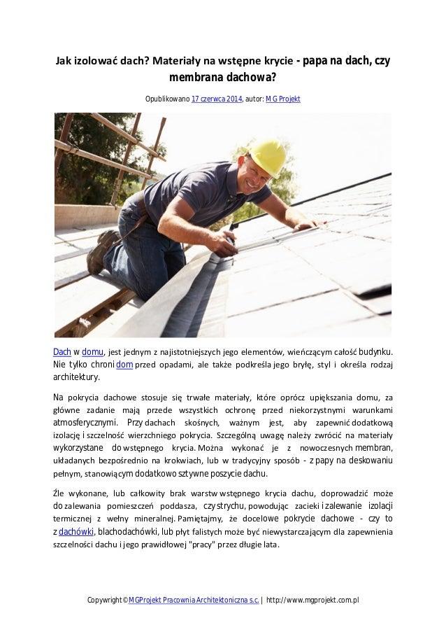 Jak izolować dach? Materiały na wstępne krycie - papa na dach, czy membrana dachowa? Opublikowano 17 czerwca 2014, autor: ...