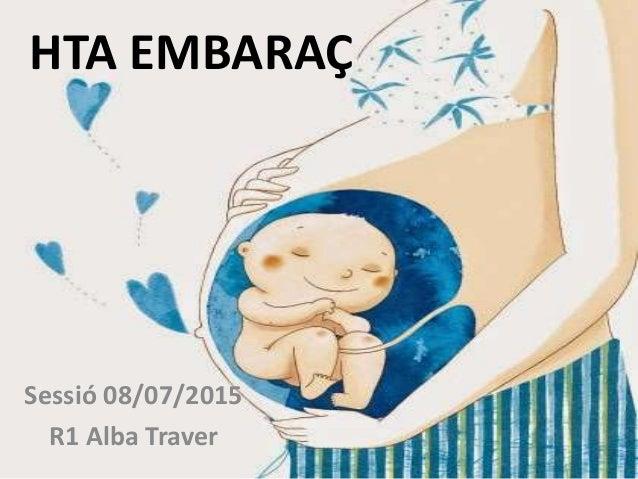 HTA EMBARAÇ Sessió 08/07/2015 R1 Alba Traver