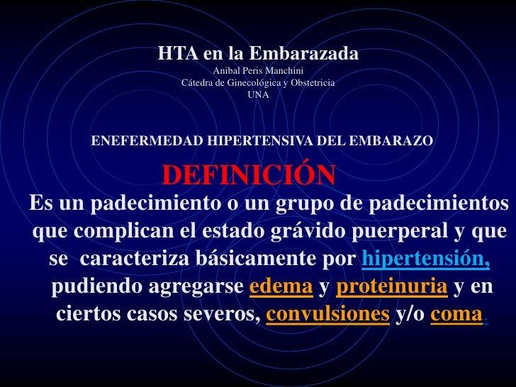 HTA en la Embarazada                       Anibal Peris Manchini                Cátedra de Ginecológica y Obstetricia     ...