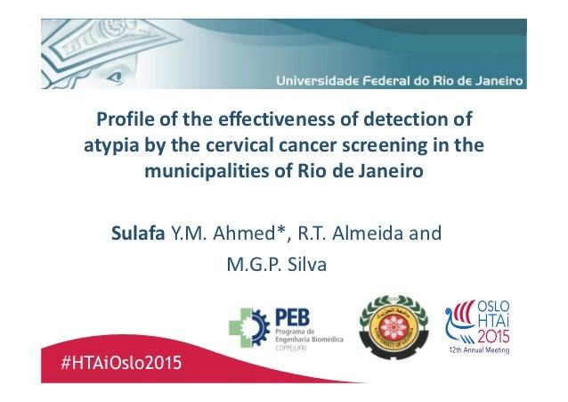 Profile of the effectiveness of detection of atypia by the cervical cancer screening in the municipalities of Rio de Janei...