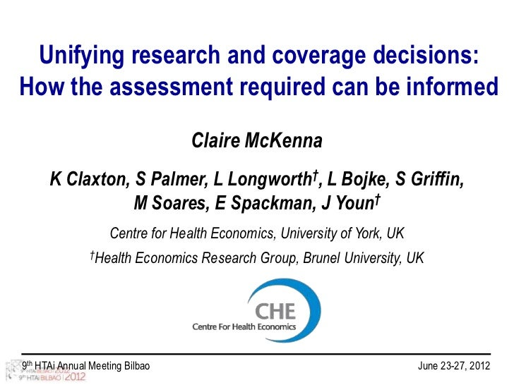 Unifying research and coverage decisions:How the assessment required can be informed                                   Cla...