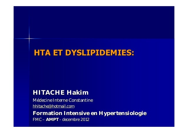 HTA ET DYSLIPIDEMIES:HTA ET DYSLIPIDEMIES: HITACHE HakimHITACHE Hakim MMéédecine Interne Constantinedecine Interne Constan...