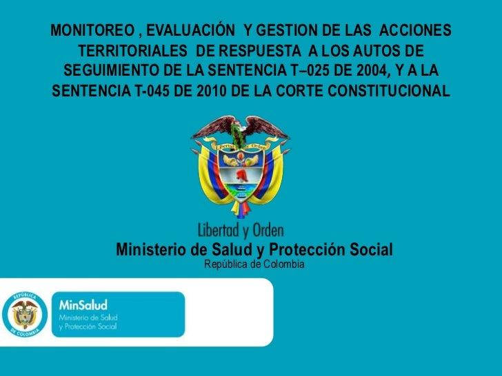 MONITOREO , EVALUACIÓN Y GESTION DE LAS ACCIONES   TERRITORIALES DE RESPUESTA A LOS AUTOS DE SEGUIMIENTO DE LA SENTENCIA T...