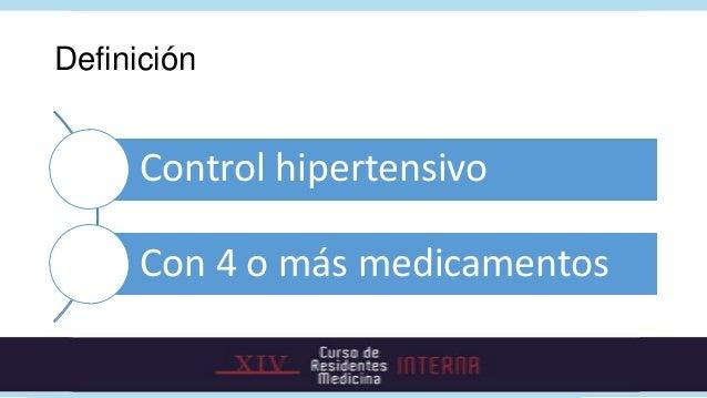 Definición      Control hipertensivo      Con 4 o más medicamentos
