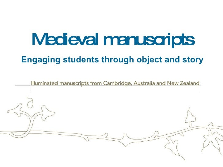 he Medieval Imagination Medieval manuscripts Engaging students through object and story