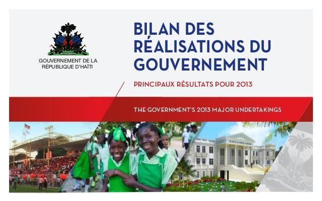 GOUVERNEMENT DE LA RÉpubliQUE D'HaÏti  Bilan des réalisations du Gouvernement PRINCIPAUX RÉSULTATS POUR 2013 The Governmen...