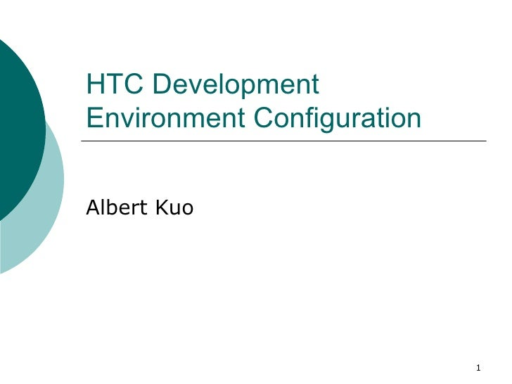 HTC Development Environment Configuration Albert Kuo