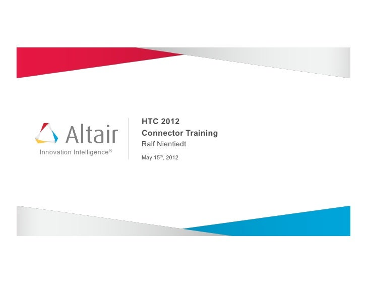 HTC 2012                             Connector Training                             Ralf NientiedtInnovation   Intelligenc...