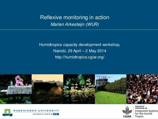 Know When Your Challenges Are In the Zone of ComplexityReflexive monitoring in action Marlen Arkesteijn (WUR) Humidtropics...