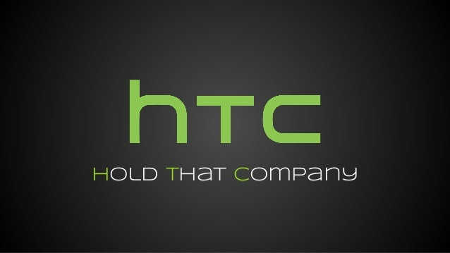 htc corp case analysis Htc corporation (htc) is a taiwanese operation with the most part of being   the 4p's can be study individually as part of a broad htc marketing strategy  analysis  place in the case of a mobile phone manufacturer is to have the  widest.