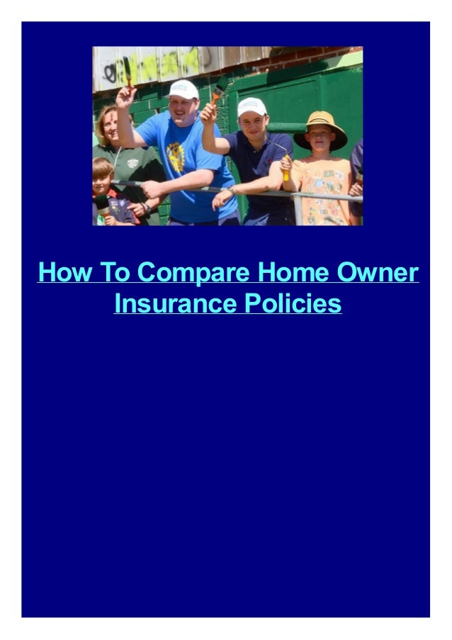 How To Compare Home Owner Insurance Policies