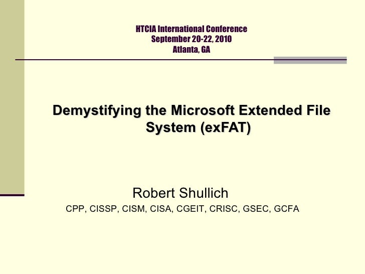 HTCIA International Conference September 20-22, 2010 Atlanta, GA <ul><li>Demystifying the Microsoft Extended File System (...