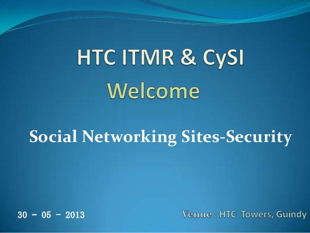 Social Networking Sites-Security 30 – 05 - 2013