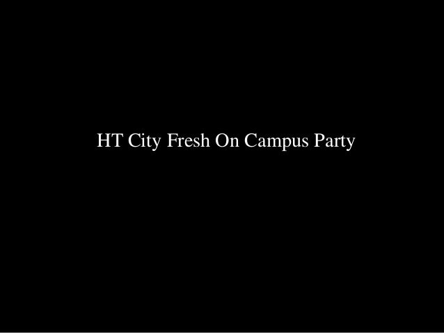 HT City Fresh On Campus Party