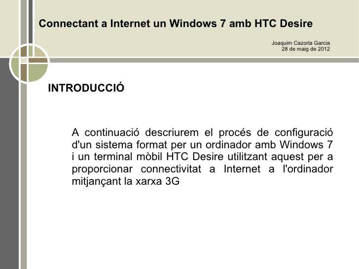 Connectant a Internet un Windows 7 amb HTC Desire                                              Joaquim Cazorla Garcia     ...