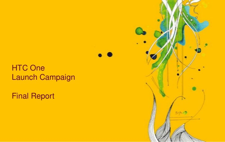 HTC OneLaunch CampaignFinal Report
