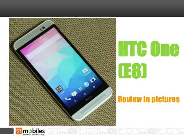 HTC One (E8)  Review in pictures