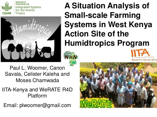 A Situation Analysis of Small-scale Farming Systems in West Kenya Action Site of the Humidtropics Program Paul L. Woomer, ...