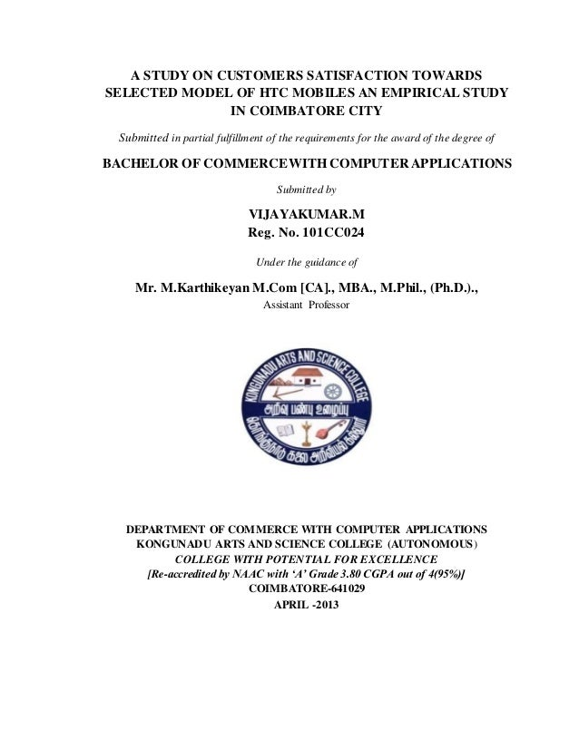 A STUDY ON CUSTOMERS SATISFACTION TOWARDS  SELECTED MODEL OF HTC MOBILES AN EMPIRICAL STUDY  IN COIMBATORE CITY  Submitted...