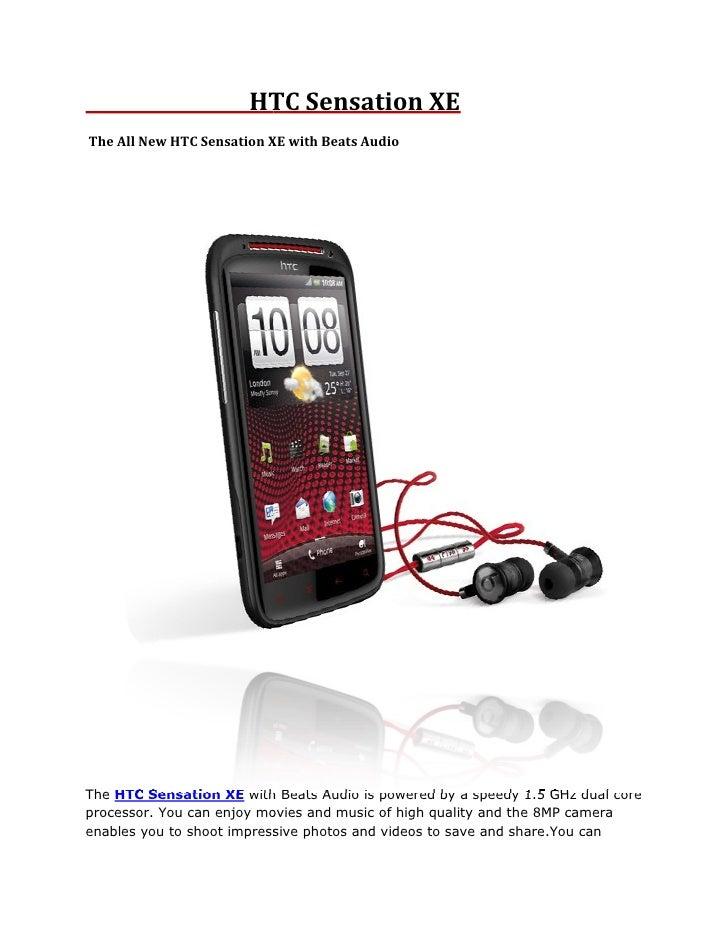 HT Sensation XE                       HTCThe All New HTC Sensation XE with Beats AudioThe HTC Sensation XE with Beats Audi...