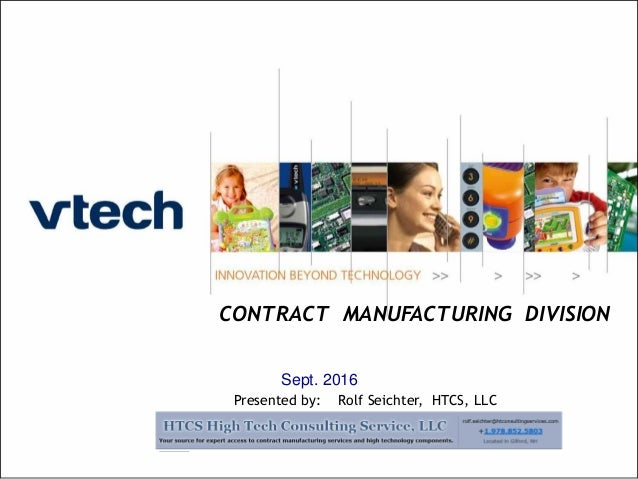 INNOVATIONBEYONDTECHNOLOGY 1 Sept. 2016 CONTRACT MANUFACTURING DIVISION Presented by: Rolf Seichter, HTCS, LLC