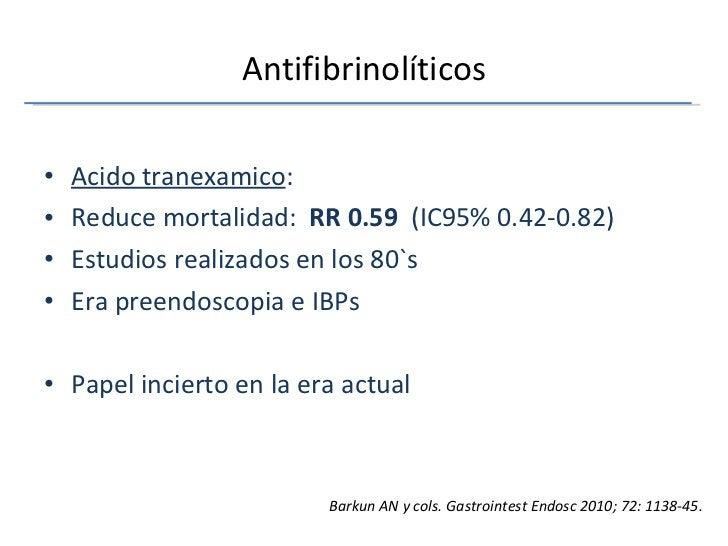 Antifibrinolíticos <ul><li>Acido tranexamico : </li></ul><ul><li>Reduce mortalidad:  RR 0.59  (IC95% 0.42-0.82) </li></ul>...