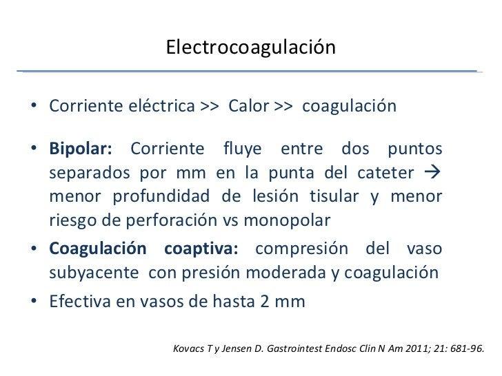 Electrocoagulación <ul><li>Corriente eléctrica >>  Calor >>  coagulación </li></ul><ul><li>Bipolar:  Corriente fluye entre...