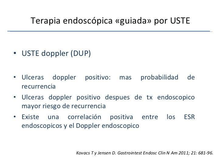 Terapia endoscópica «guiada» por USTE <ul><li>USTE doppler (DUP) </li></ul><ul><li>Ulceras doppler positivo: mas probabili...