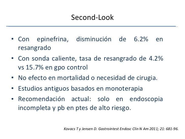 Second-Look <ul><li>Con epinefrina, disminución de 6.2% en resangrado </li></ul><ul><li>Con sonda caliente, tasa de resang...