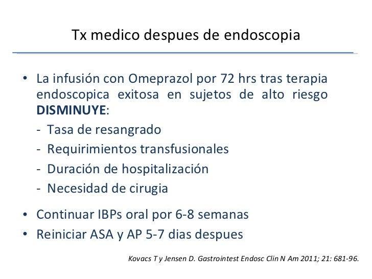 Tx medico despues de endoscopia <ul><li>La infusión con Omeprazol por 72 hrs tras terapia endoscopica exitosa en sujetos d...