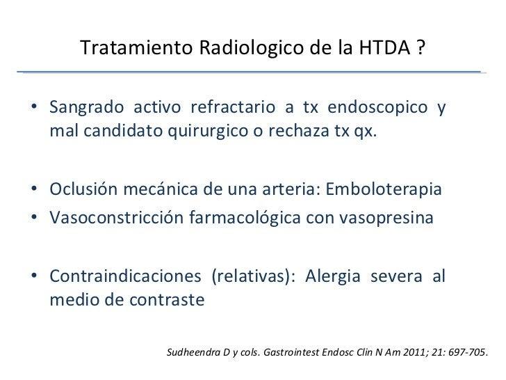 Tratamiento Radiologico de la HTDA ? <ul><li>Sangrado activo refractario a tx endoscopico y mal candidato quirurgico o rec...