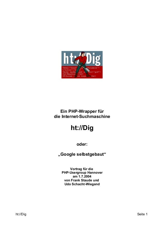 """Ein PHP-Wrapper für  die Internet-Suchmaschine  ht://Dig  oder:  """"Google selbstgebaut""""  Vortrag für die  PHP-Usergroup Han..."""