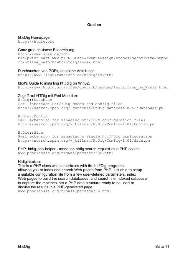 Quellen  ht://Dig Homepage:  http://htdig.org  Ganz gute deutsche Bschreibung  http://www.suse.de/cgi-bin/  print_page_www...