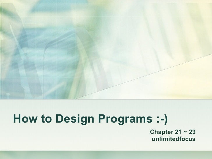 How to Design Programs :-) Chapter 21 ~ 23 unlimitedfocus