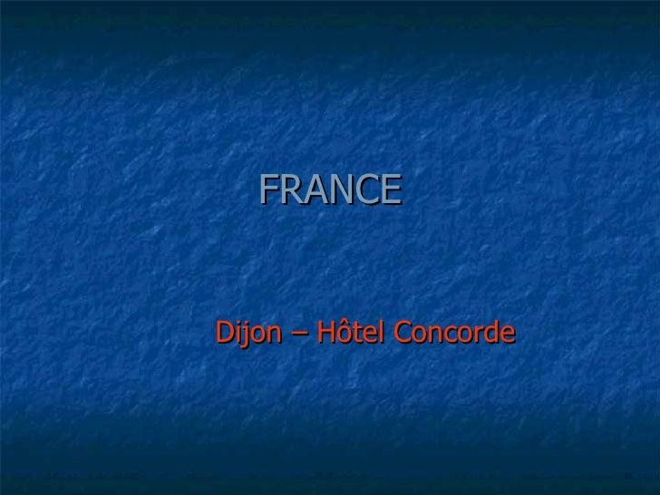 FRANCE Dijon – Hôtel Concorde