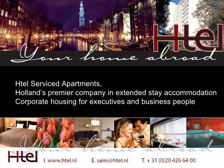 Htel Serviced Apartments, Holland's premier company in extended stay accommodation Corporate housing for executives and bu...