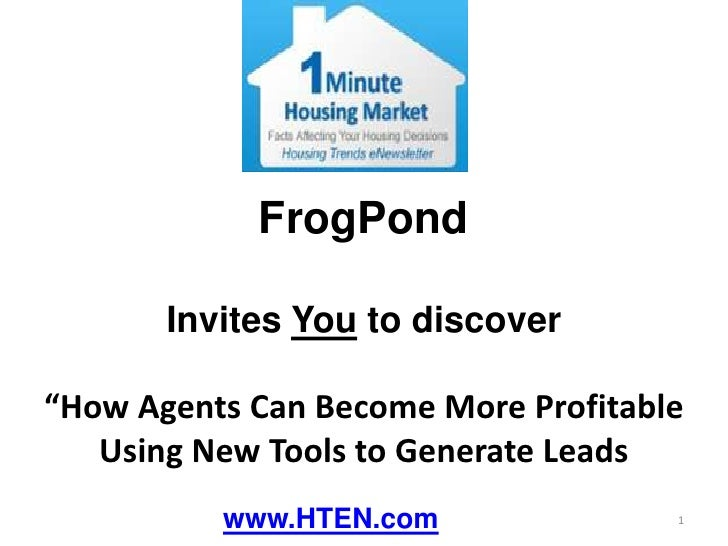 "FrogPond<br />Invites You to discover<br />""How Agents Can Become More Profitable Using New Tools to Generate Leads<br />w..."