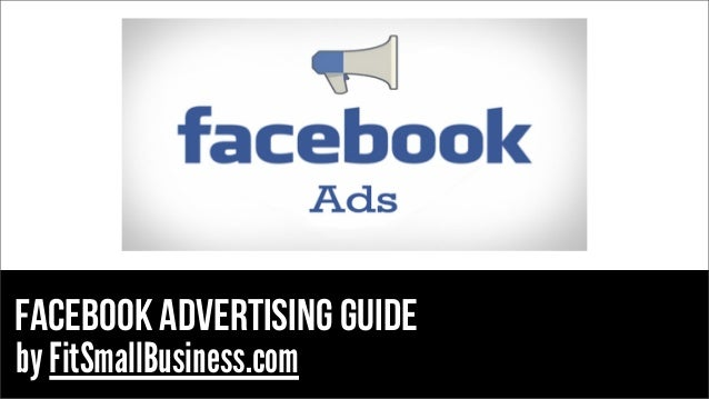 Facebook Advertising Guide by FitSmallBusiness.com