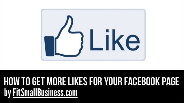 how to get more likes for your facebook page by FitSmallBusiness.com