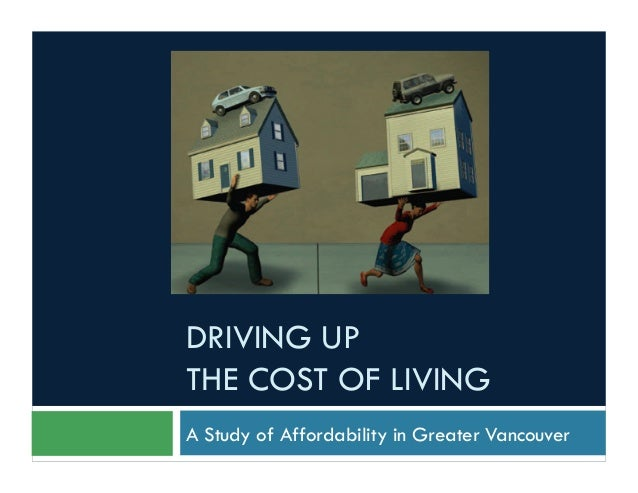 DRIVING UPTHE COST OF LIVINGA Study of Affordability in Greater Vancouver