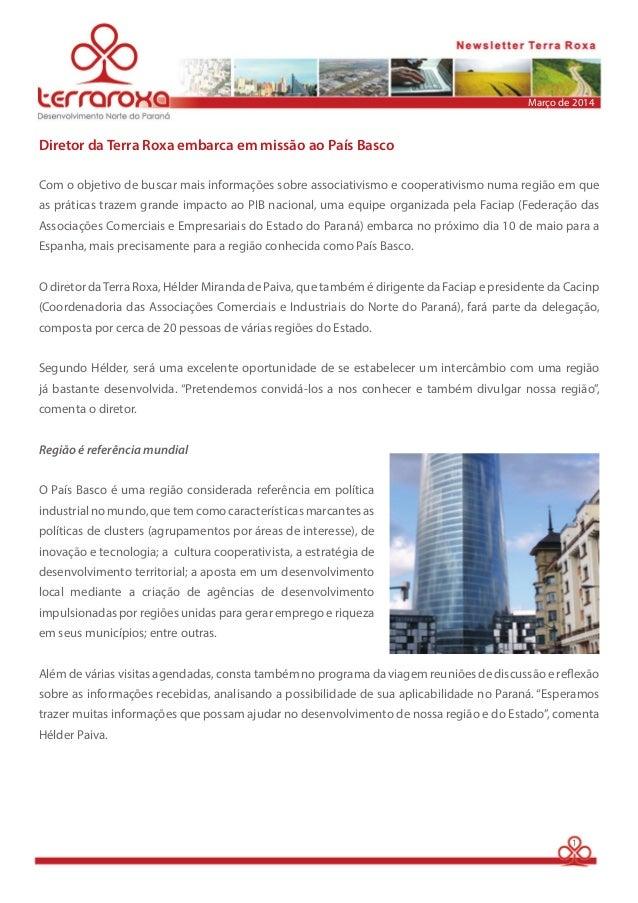 Diretor da Terra Roxa embarca em missão ao País Basco  Março de 2014  Com o objetivo de buscar mais informações sobre asso...