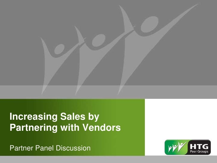 Increasing Sales byPartnering with VendorsPartner Panel Discussion