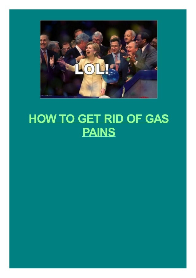 HOW TO GET RID OF GAS PAINS