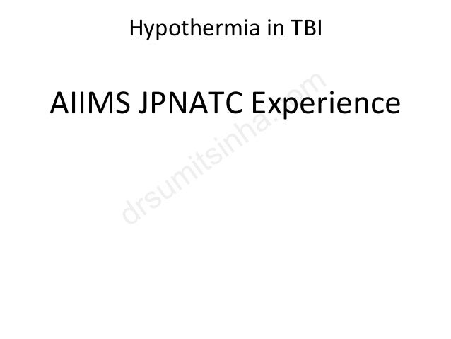 Hypothermia in TBI AIIMS JPNATC Experience