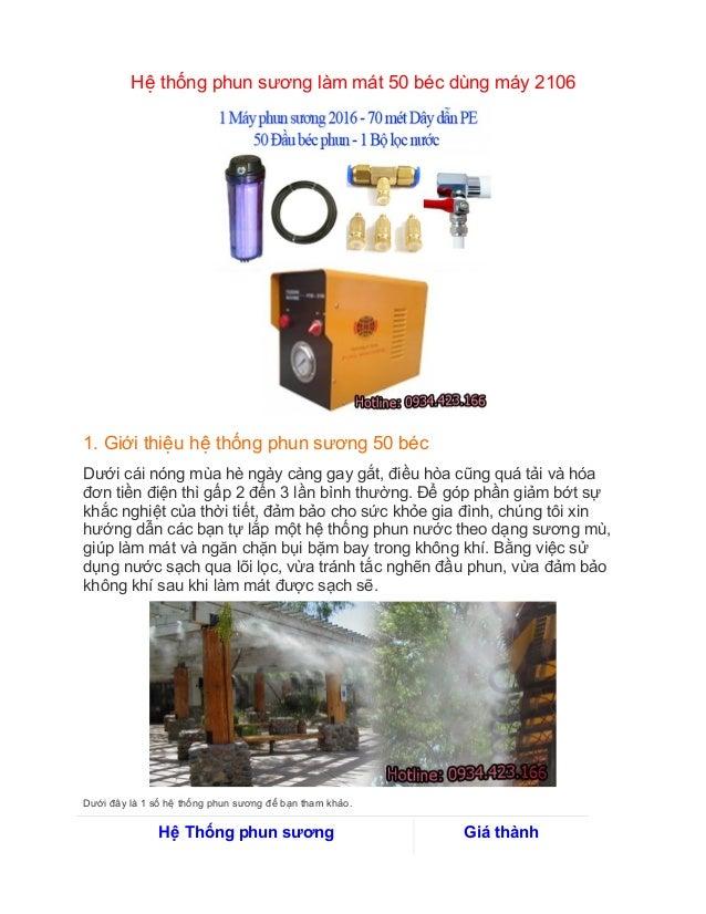 Hêê thống phun sương làm mát 50 béc dùng máy 2106 1. Giới thiêêu hêê thống phun sương 50 béc Dưới cái nóng mùa...