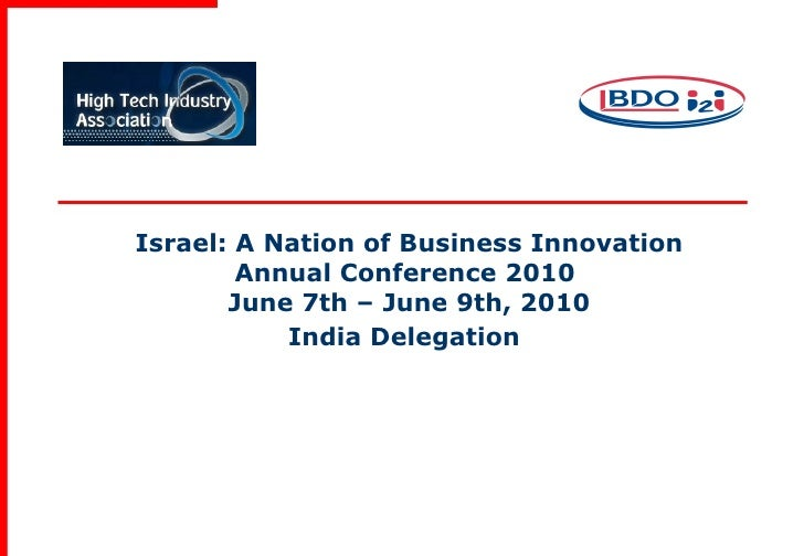 Israel: A Nation of Business Innovation Annual Conference 2010  June 7th – June 9th, 2010 India Delegation