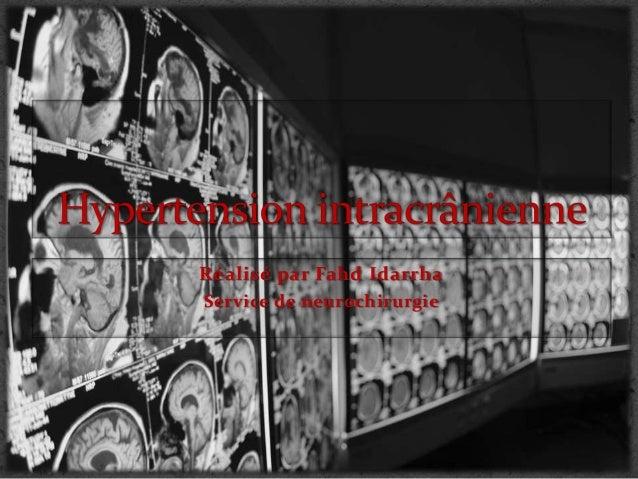 Réalisé par Fahd Idarrha Service de neurochirurgie
