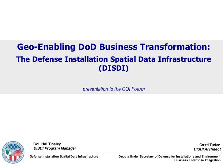 Geo-Enabling DoD Business Transformation:The Defense Installation Spatial Data Infrastructure                      (DISDI)...