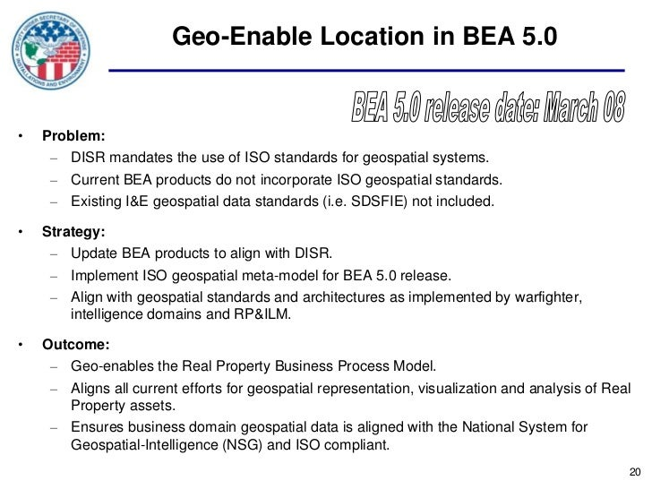Geo-Enable Location in BEA 5.0•   Problem:     – DISR mandates the use of ISO standards for geospatial systems.     – Curr...